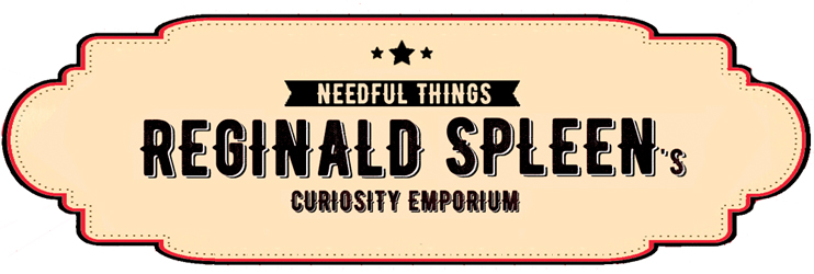 Reginald Spleens Curiosity Emporium - Needful things. Unique, unusual, handmade, gothic gifts
